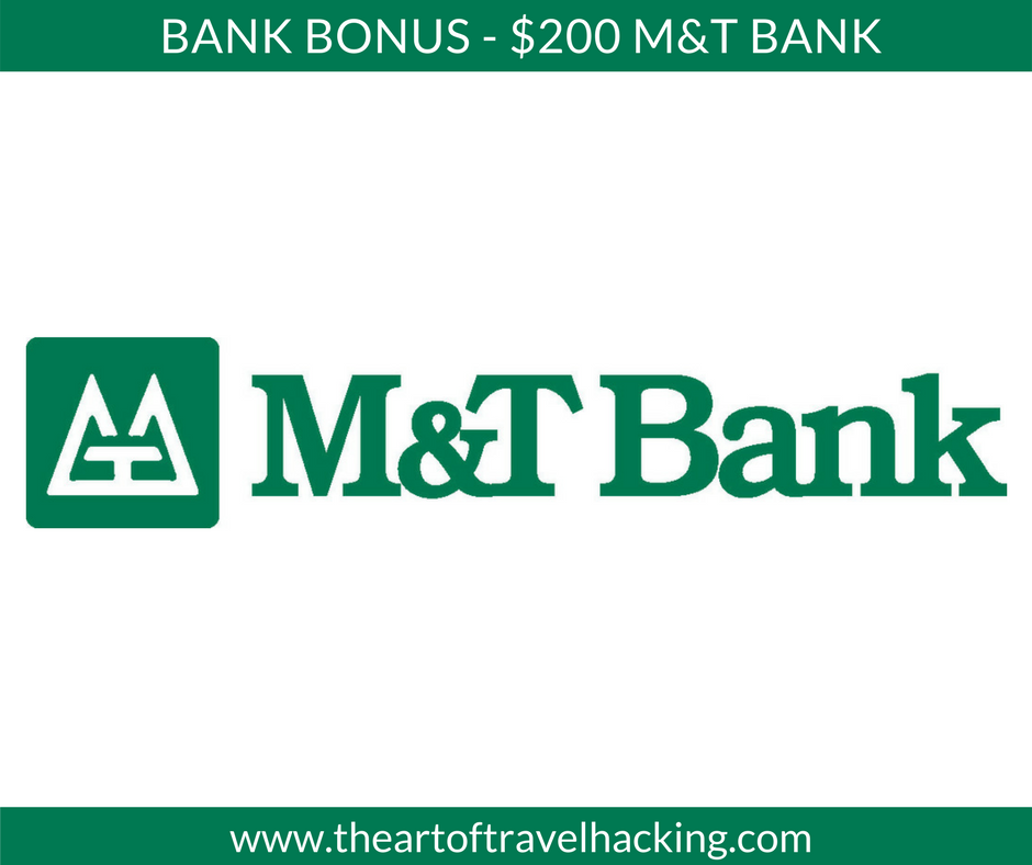 $200 Bank Bonus - M&T Bank • The Art of Travel Hacking